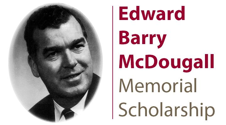 Edward Barry McDougall Memorial Scholarship
